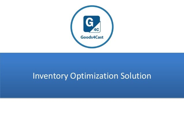 Goods4Cast. Inventory Optimization Solution