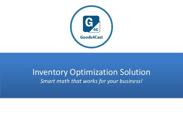 Inventory Optimization Solution Smart math that works for your business!