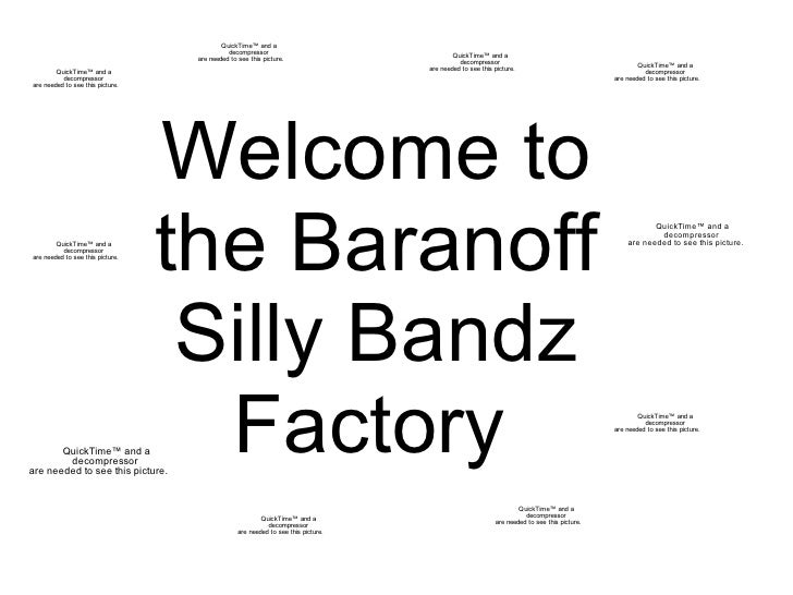 Welcome to the Baranoff Silly Bandz Factory