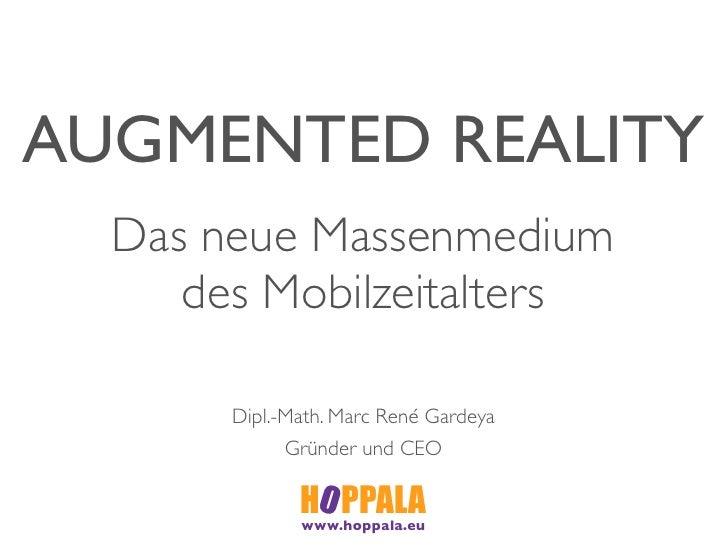 Marc René Gardeya, CEO |    Augmented Reality Von Science Fiction zum Massenmedium