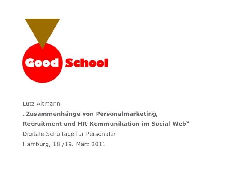"""AUTHENTISCH AUSDAUERND SYMPATHISCH Lutz Altmann """" Zusammenhänge von Personalmarketing,  Recruitment und HR-Kommunikation i..."""
