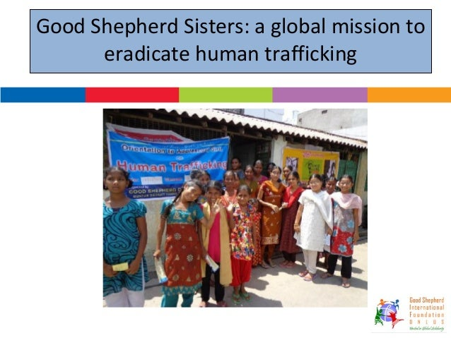 Good Shepherd Sisters: a global mission to eradicate human trafficking July, 2014
