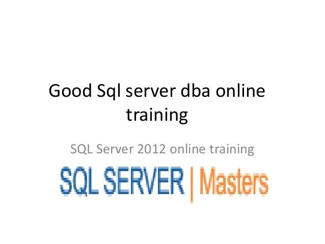 Good Sql server dba onlinetrainingSQL Server 2012 online training
