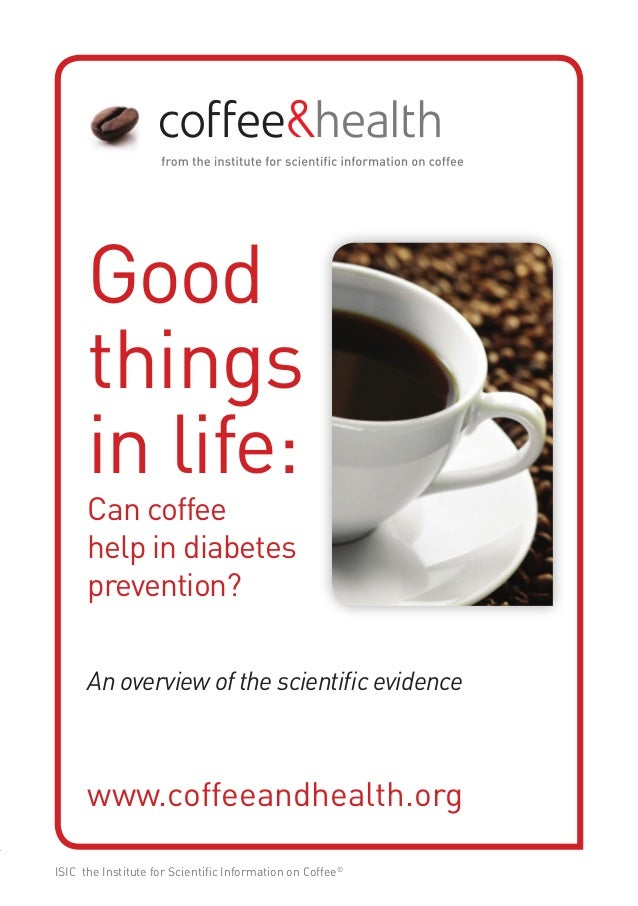 Good      things      in life:      Can coffee      help in diabetes      prevention?      An overview of the scientific e...