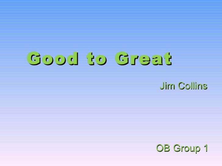 Good to Great Jim Collins OB Group 1