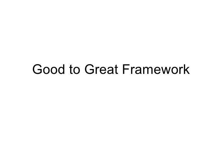 Good to Great Framework