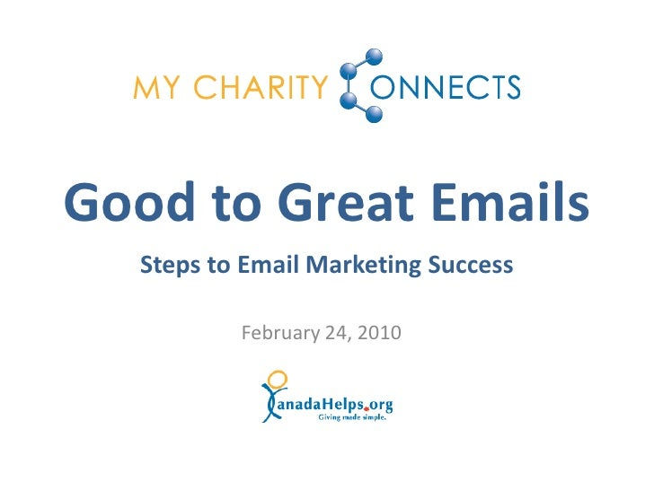 Good to Great Emails   Steps to Email Marketing Success            February 24, 2010