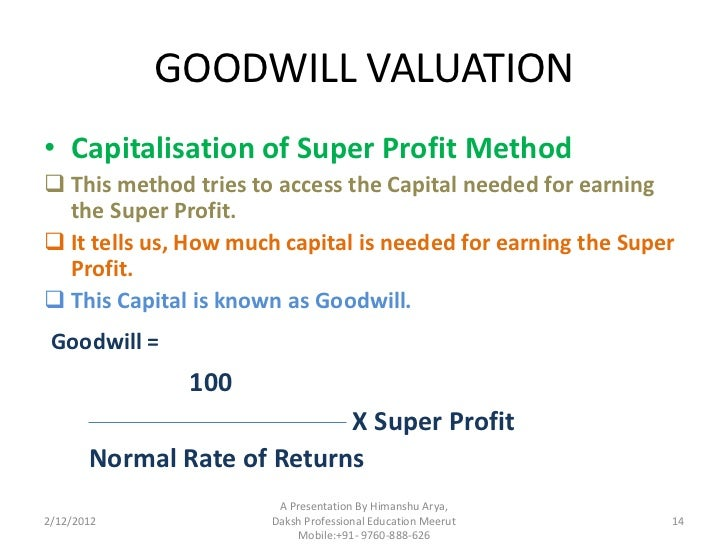 valuation shares and goodwill Goodwill is blurred and a separate market value will often not be available 5   of assets less liabilities and the market value of shares and other equity.