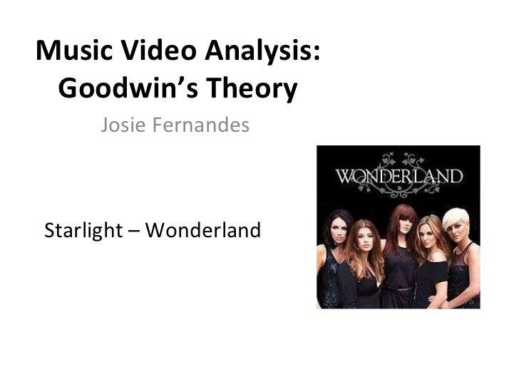 Starlight – Wonderland Music Video Analysis: Goodwin's Theory Josie Fernandes