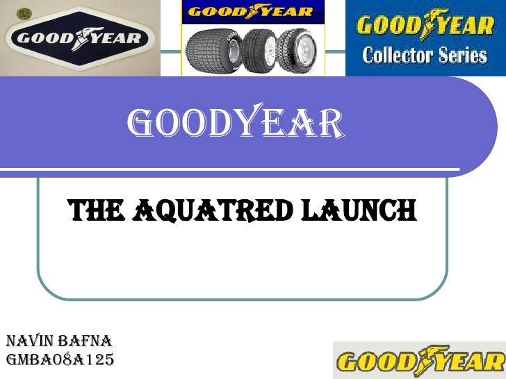 GOODYEAR The Aquatred Launch NAVIN BAFNA  GMBA08A125