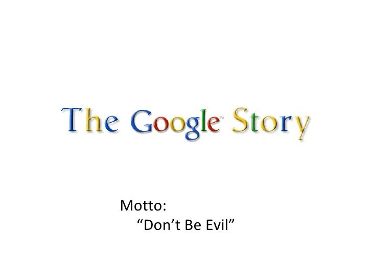 """Motto:  """"Don't Be Evil"""""""