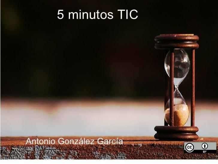 5 minutos TIC     Antonio González García