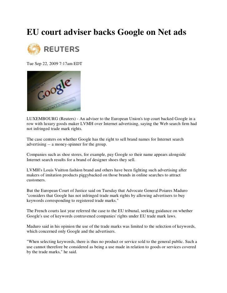 EU court adviser backs Google on Net ads   Tue Sep 22, 2009 7:17am EDT     LUXEMBOURG (Reuters) - An adviser to the Europe...