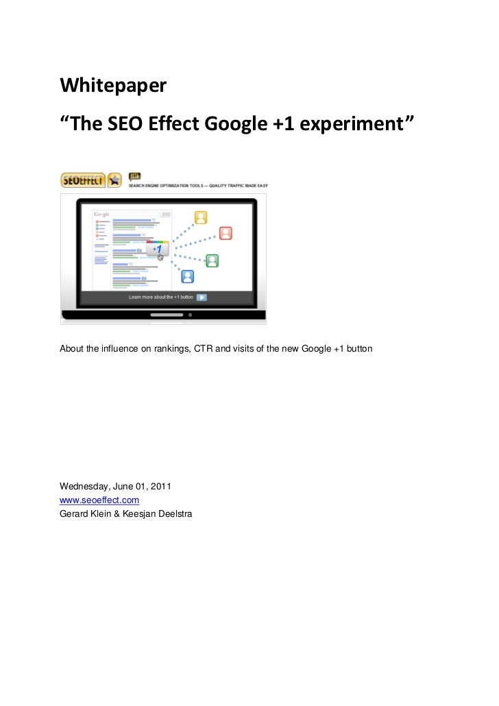 "Whitepaper""The SEO Effect Google +1 experiment""About the influence on rankings, CTR and visits of the new Google +1 button..."