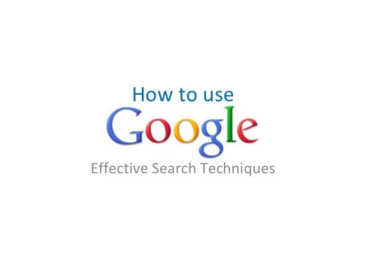 How to use Effective Search Techniques