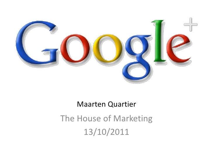 Maarten Quartier<br />The House of Marketing<br />13/10/2011<br />