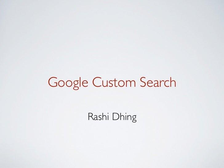 Google Custom Search      Rashi Dhing