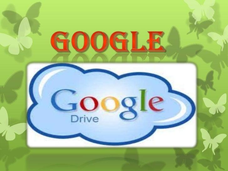 GOOGLE OFRECE:Tiene 5 GB de espacio gratuito, por usuario y permite trabajar desde distintas computadoras con los mismos ...