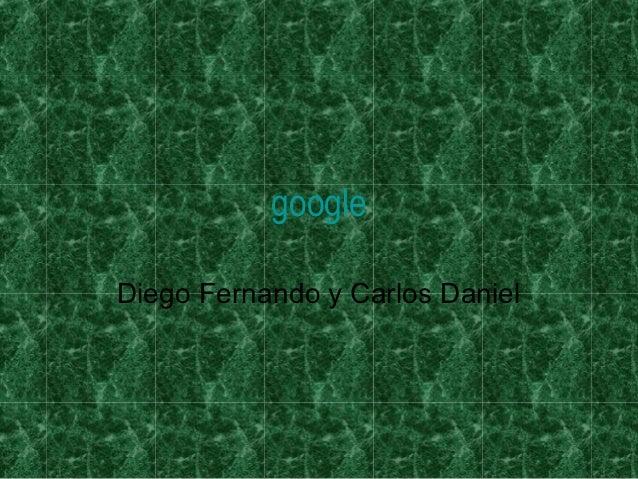 googleDiego Fernando y Carlos Daniel