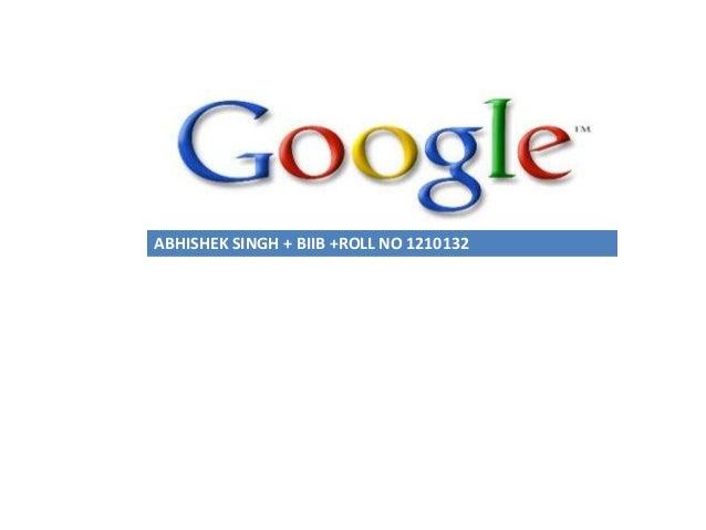 GOOGLEABHISHEK SINGH + BIIB +ROLL NO 1210132