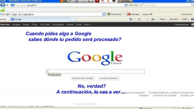 Cuando pides algo a Google sabes dónde tu pedido será procesado?                     No, verdad?            A continuación...