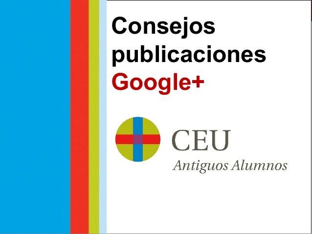 Taller Social Media #GooglePlusUCH Fernando Leandro Comunicación Digital CEU Fernando Leandro Comunicación Digital CEU Con...
