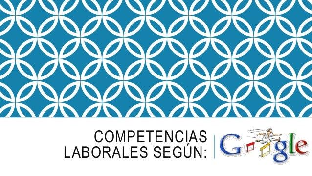 COMPETENCIAS LABORALES SEGÚN: