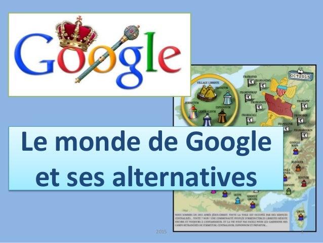 Le monde de Google et ses alternatives 2015 1