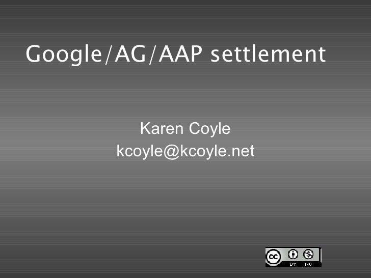Google/AG/AAP settlement Karen Coyle [email_address]