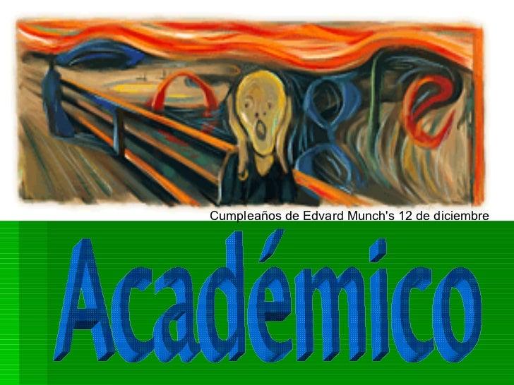 Académico Cumpleaños de Edvard Munch's 12 de diciembre