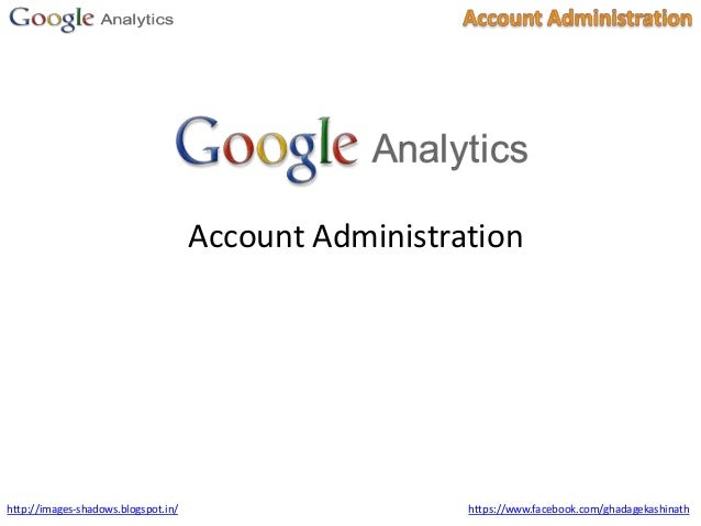 Step by Step Process for Google Analytics Account Administration