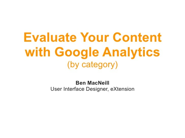 Evaluate Your Content with Google Analytics           (by category)                 Ben MacNeill     User Interface Design...