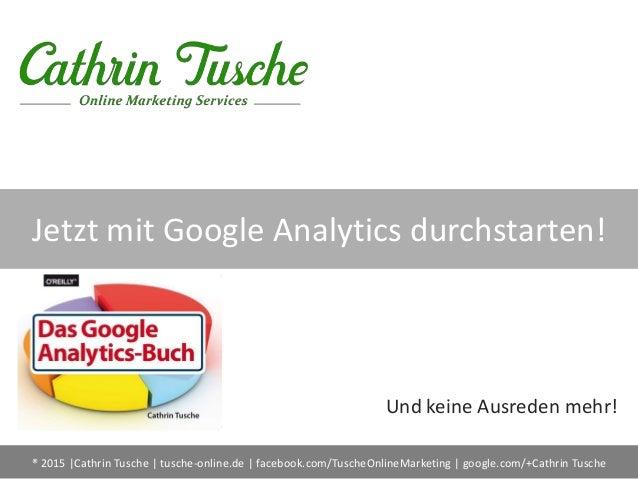 ® 2015 |Cathrin Tusche | tusche-online.de | facebook.com/TuscheOnlineMarketing | google.com/+Cathrin Tusche Jetzt mit Goog...