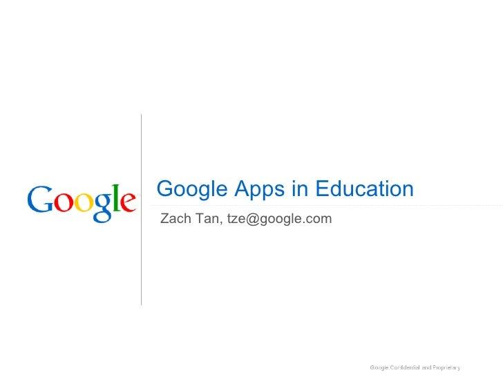 Google Apps in Education Zach Tan, tze@google.com