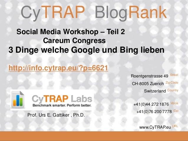 CyTRAP.eu 2008_06_16 CyTRAP BlogRank Roentgenstrasse 49 Street CH-8005 Zuerich Zip Code Switzerland Country +41(0)44 272 1...