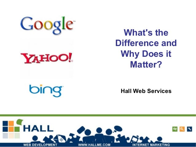 Google, Bing, Yahoo - What's the Difference and Why Does it Matter?