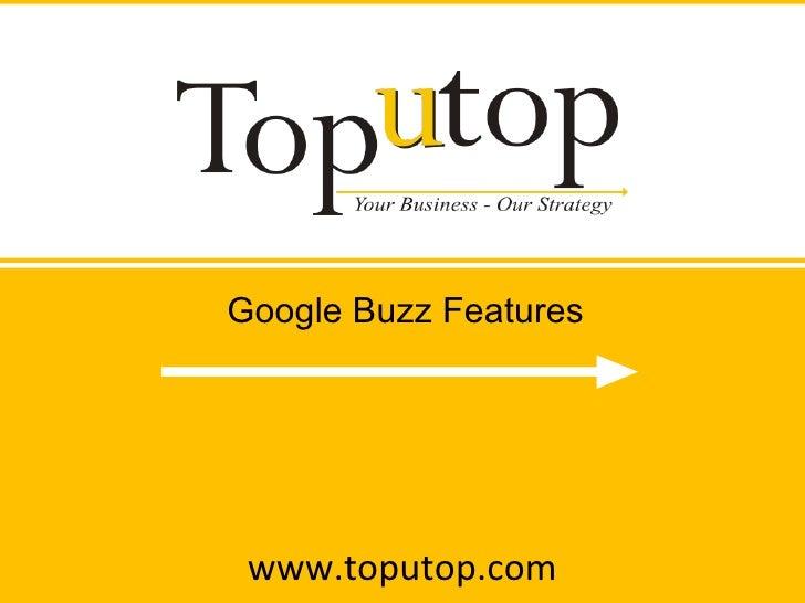 www.toputop.com Google Buzz Features