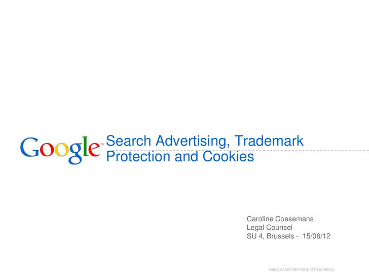 Search Advertising, TrademarkProtection and Cookies                    Caroline Coesemans                    Legal Counsel...