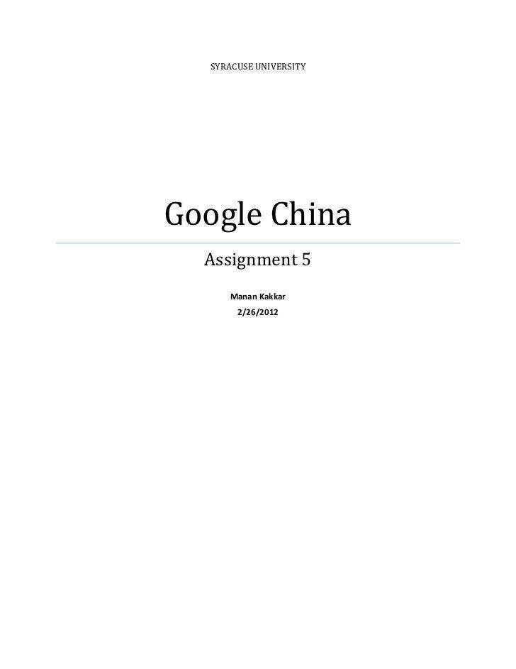 SYRACUSE UNIVERSITYGoogle China  Assignment 5     Manan Kakkar       2/26/2012