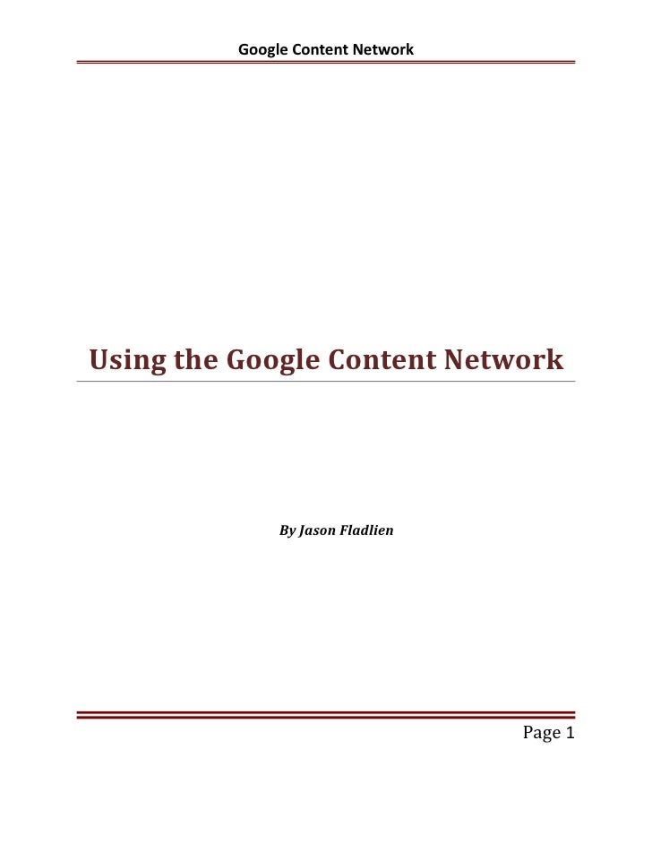 Google Content NetworkUsing the Google Content Network               By Jason Fladlien                                   P...