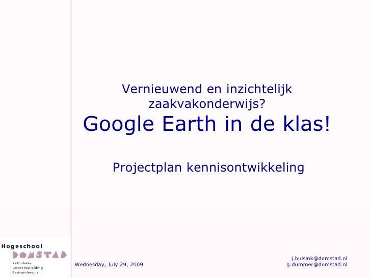 Vernieuwend en inzichtelijk zaakvakonderwijs? Google Earth in de klas! Projectplan kennisontwikkeling