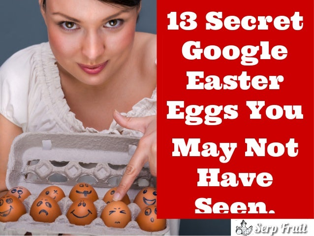 13 Secret Google Easter Eggs You May Have Never Seen