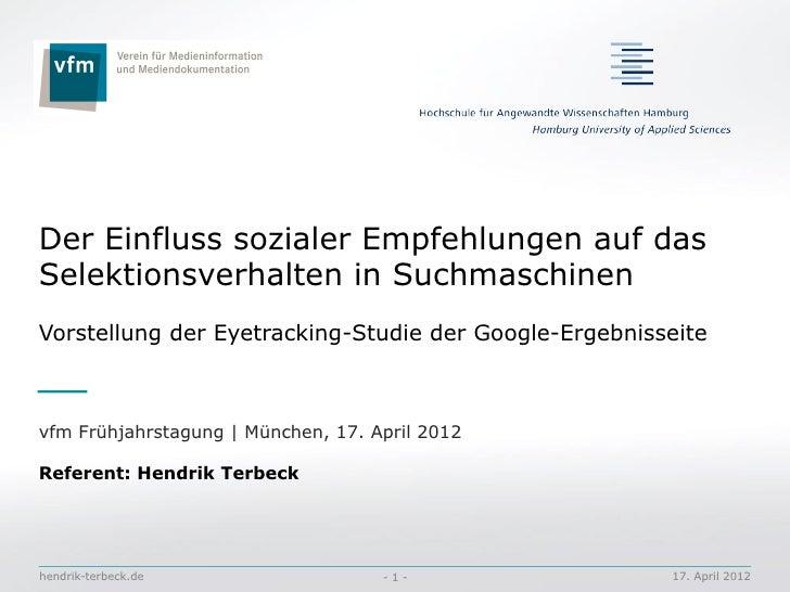 Der Einfluss sozialer Empfehlungen auf dasSelektionsverhalten in SuchmaschinenVorstellung der Eyetracking-Studie der Googl...