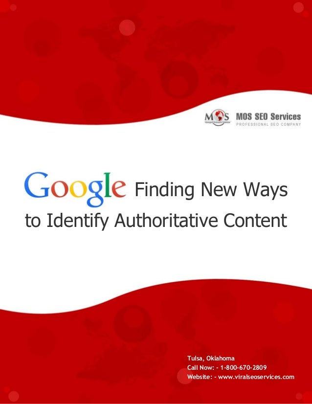 www.viralseoservices.com Finding New Ways to Identify Authoritative Content Tulsa, Oklahoma Call Now: - 1-800-670-2809 Web...