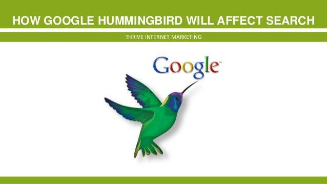 HOW GOOGLE HUMMINGBIRD WILL AFFECT SEARCH THRIVE INTERNET MARKETING
