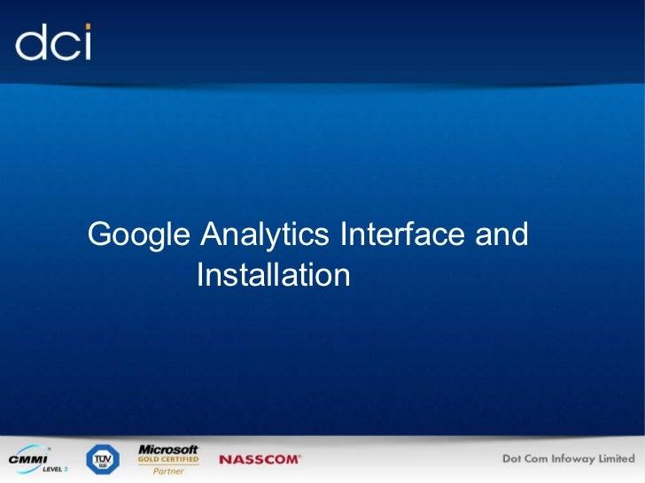 Google Analytics Interface and  Installation