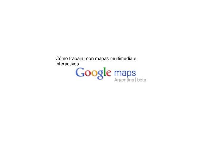 Cómo trabajar con mapas multimedia einteractivos