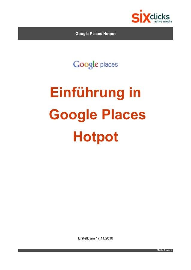 Google Places Hotpot Einführung in Google Places Hotpot Erstellt am 17.11.2010 Seite 1 von 4