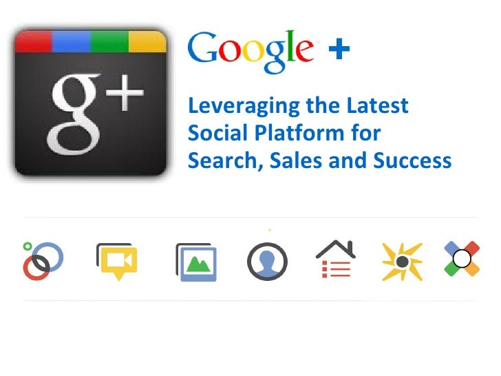 Leveraging the Latest  Social Platform for  Search, Sales and Success