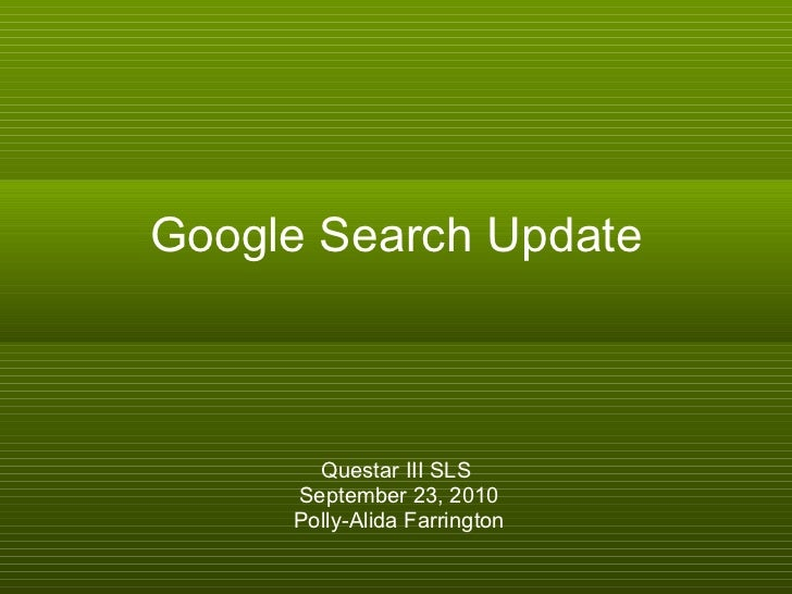 Google Search Update Questar III SLS September 23, 2010 Polly-Alida Farrington